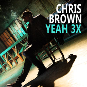 Chris Brown Yeah3x on Chris Brown Presenta El V  Deoclip De Su Nuevo Single     Yeah 3x