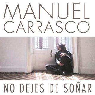 Resultado de imagen de Manuel Carrasco - No Dejes De Soñar