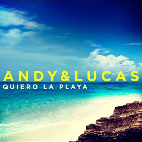 andy-lucas-quiero-playa
