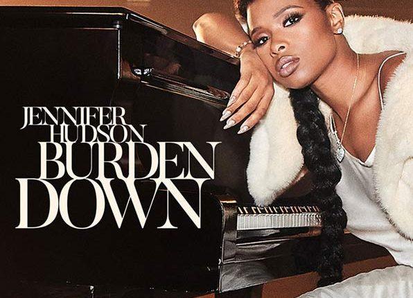 Jennifer-Hudson-Burden-Down